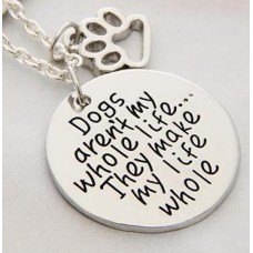 Necklace- Dogs Make My Life Whole- FREE POSTAGE