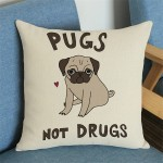 Cushion Pugs not Drugs 18""