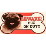 Pug On Duty Sign
